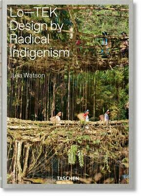 Lo-tek: design by radical indigenism