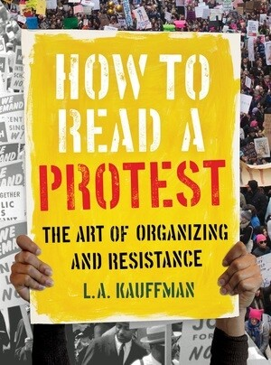 How to Read a Protest: the art of organising and resistance