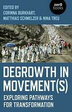 Degrowth in Movement(s): exploring pathways to transformation