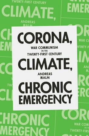 Corona, Climate, Chronic Emergency: war communism in the 21st century