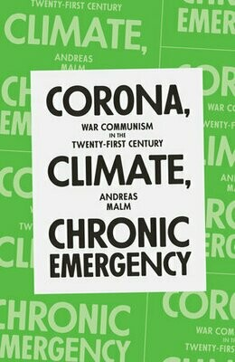 Corona, Climate, Chronic Emergency: war communism in the 21st century