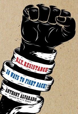 DIY Resistance: 36 ways to fight back