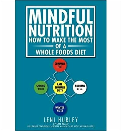 Mindful Nutrition: how to make the most of a whole foods diet