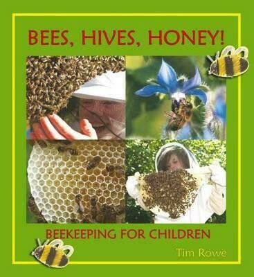 Bees, Hives Honey! Beekeeping for Children