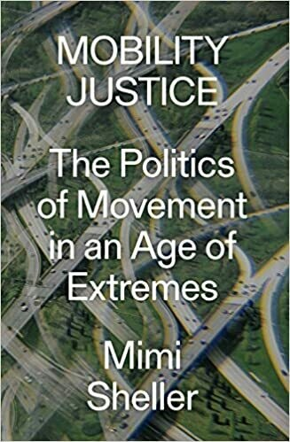 Mobility Justice: the politics of movement in an age of extremes