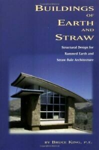 Buildings of Earth and Straw: structural design for rammed earth and straw bale architecture