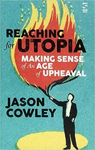 Reaching for Utopia: making sense of an age of upheaval