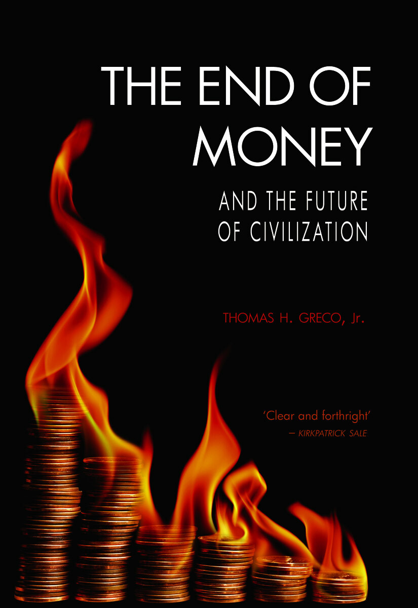 The End of Money and the Future of Civilisation