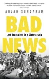 Bad News: last journalists in a dictatorship