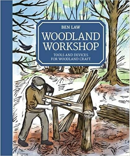 The Woodland Workshop: tools and devices for woodland craft