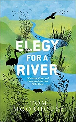 Elegy for a River: whiskers, claws , and conservation's last wild hope
