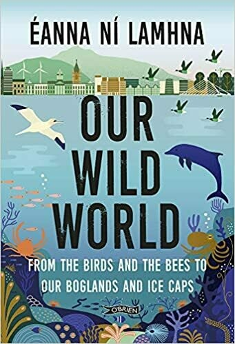 Our Wild World: from the birds and the bees to our boglands and ice caps