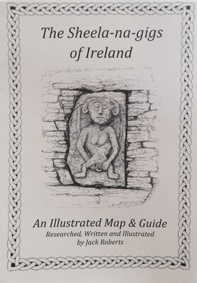 The Sheela na Gigs of Ireland: an illustrated map and guide