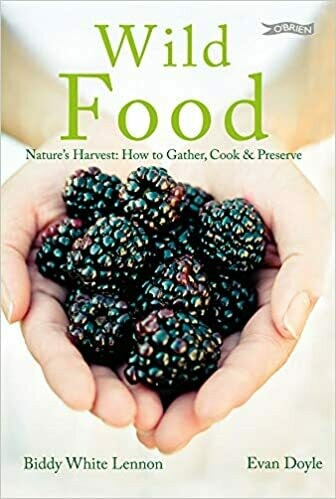 Wild Food: nature's harvest, how to gather, cook and preserve
