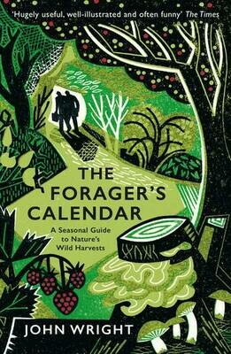 The Forager's Calendar: a seasonal guide to nature's wild harvest