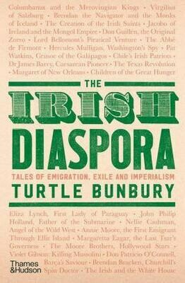 The Irish Diaspora: tales of emigration, exile and imperialism