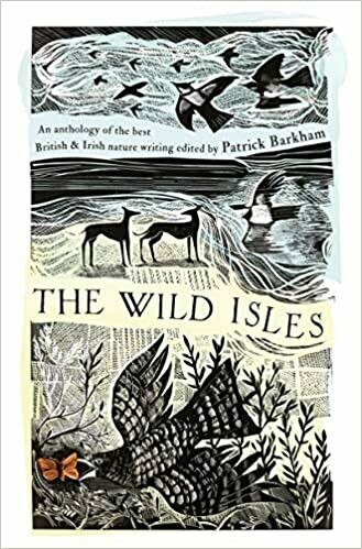 The Wild Isles: an anthology of the best British and Irish nature writing