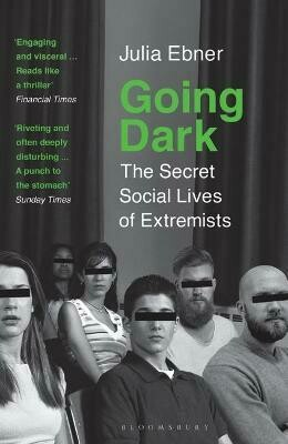 Going Dark: the secret lives of extremists