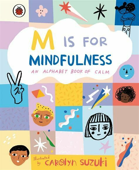 M is for Mindfulness: an alphabet book of calm