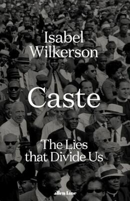 Caste: the lies that divide us