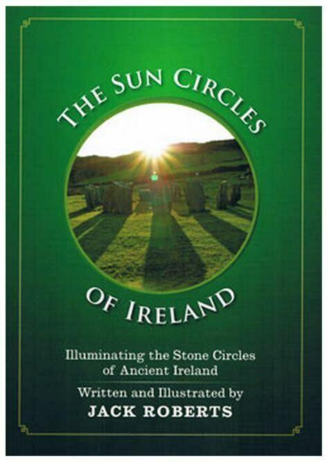 The Sun Circles of Ireland: illuminating the stone circles of ancient Ireland
