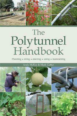 The Polytunnel Handbook: planning, siting, erecting, using, maintaining