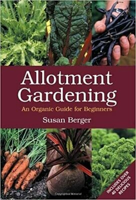 Allotment Gardening: an organic guide for beginners