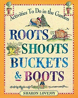 Roots, Shoots, Buckets & Boots: activities to do in the garden