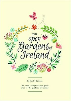 The Open Gardens of Ireland: the most comprehensive guide ever to the gardens of Ireland