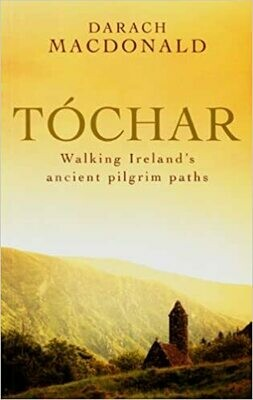 Tóchar: walking Ireland's ancient pilgrim paths