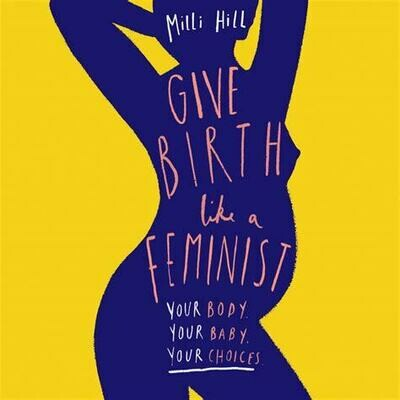 Give Birth Like a Feminist