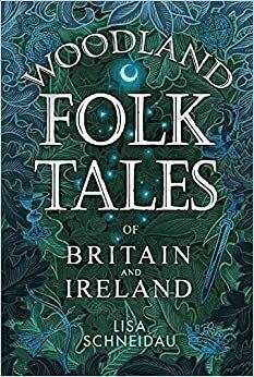 Woodland Folk Tales of Britain and Ireland