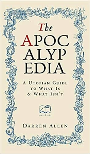 The Apocalypedia: a utopian guide to what is and what isn't