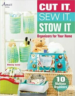 Cut It, Sew It, Stow It: organizers for your home
