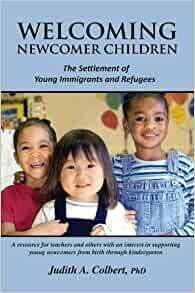 Welcoming Newcomer Children: the settlement of young immigrants and refugees