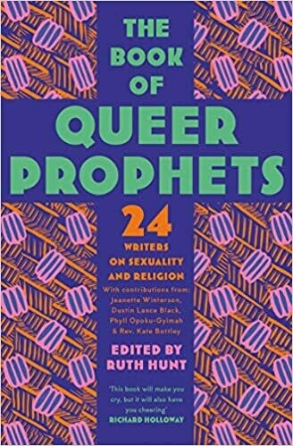 The Book of Queer Prophets: 24 writers on sexuality and religions
