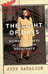 The Light of Days: women fighters of the Jewish Resistance
