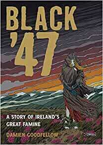 Black '47: a graphic novel