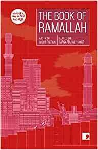 The Book of Ramallah: a city in short fiction
