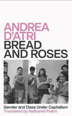 Bread and Roses: gender and class under capitalism