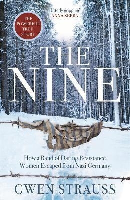 The Nine: how a band of daring resistance women escaped from Nazi Germany