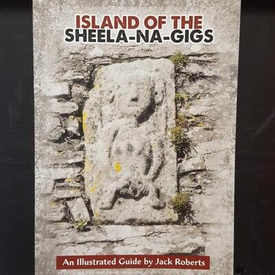 Island of the Sheela na Gigs:an illustrated guide