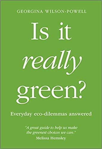 Is It Really Green? everyday eco-dilemmas answered