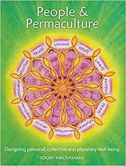 People and Permaculture: designing personal, collective and planetary wellbeing