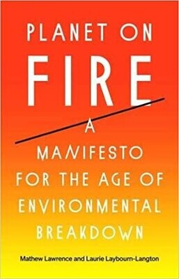 Palnet on Fire: a manifesto for the age of environmental breakdown