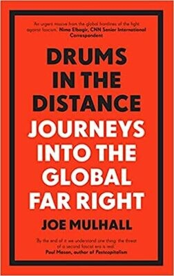 Drums in the Distance: journeys into the global far right