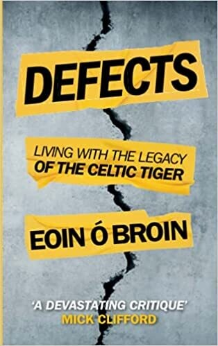 Defects: living witht  the legacy of the Celtic Tiger