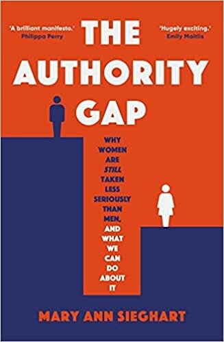 The Authority Gap: why women are still taken less seriously than men, and what we can do about it