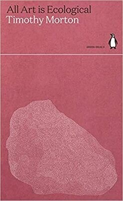 All Art is Ecological: Penguin Green Ideas 3