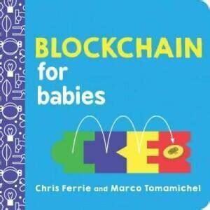 Blockchain for Babies
